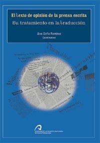 El texto de opinión de la prensa escrita. Su tratamiento en la traducción (Monografía) por Ana (coord.) Sofía Ramírez