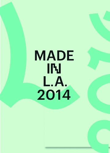 Made in L.A. 2014 by Connie Butler (2014-06-03)