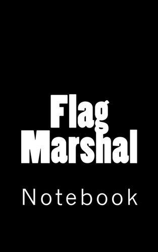 Flag Marshal: Notebook, 150 lined pages, softcover, 5