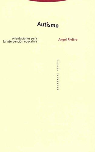 Autismo: Orientaciones para la intervención educativa (Estructuras y Procesos. Cognitiva) por Ángel Rivière