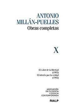 Descargar Epub Gratis Millán-Puelles Vol. X Obras Completas: El valor de la libertad (1995) / El interés por la verdad (1997)