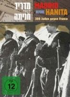 Madrid Before Hanita - 300 Juden gegen Franco: Jews From Palestine In The International Brigades In Spain - Jüdische Freiwillige aus Palästina im Spanischen Bürgerkrieg