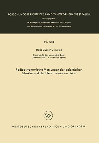 Radioastronomische Messungen der galaktischen Struktur und der Sternassoziation I Mon (Forschungsberichte des Landes Nordrhein-Westfalen)