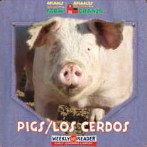 Pigs/Los Cerdos (ANIMALS THAT LIVE ON THE FARM/Animales Que Viven en la Granja)