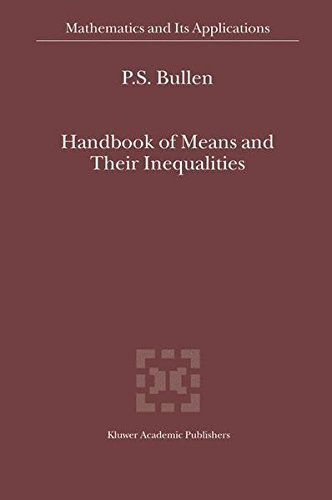 Handbook of Means and Their Inequalities (Mathematics and Its Applications) by P.S. Bullen (2003-08-31)