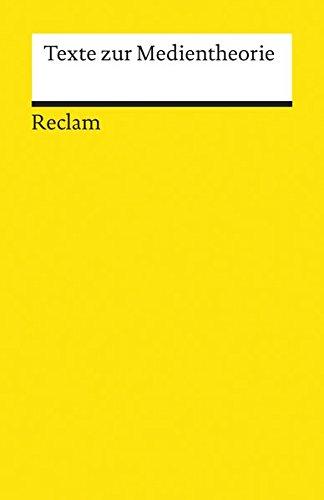 Texte zur Medientheorie (Reclams Universal-Bibliothek)