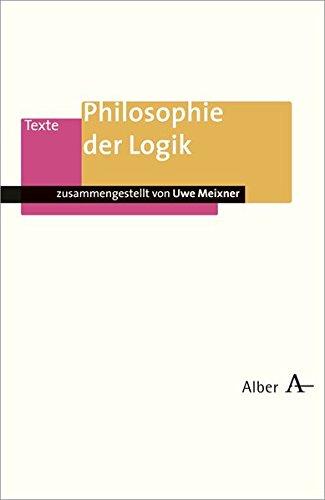 Philosophie der Logik (Alber Texte Philosophie)