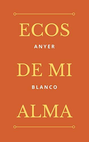 Ecos de mi alma por Anyer Blanco