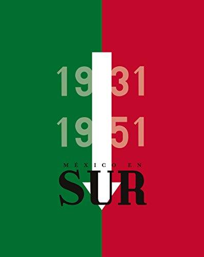 México en Sur, 1931-1951 por Gerardo Villadelángel Viñas