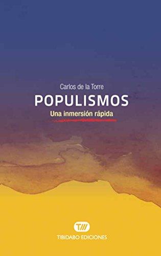 Populismos. Una inmersión rápida por Carlos de la Torre