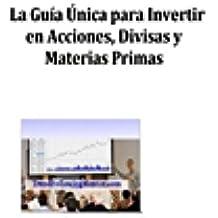 La Guia Unica para Invertir en Acciones, Divisas y Materias Primas (Trend Following Mentor)