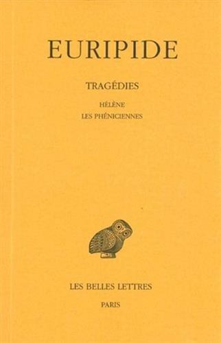 Tragédies, tome 5, 4e tirage. Hélène - Les Phéniciennes