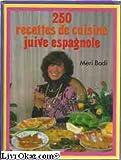 250 recettes de cuisine juive espagnole