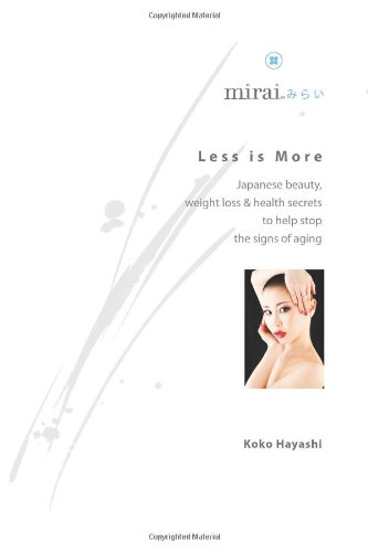 Less is More: Japanese beauty, weight loss & health secrets