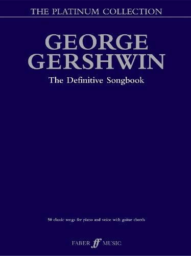 George Gershwin Platinum Collection: (Piano/ Vocal/ Guitar) (Faber Edition: Platinum Collection)