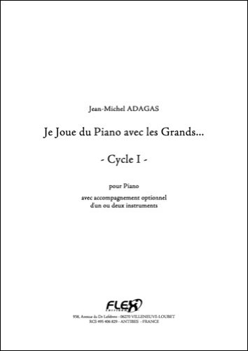 Preisvergleich Produktbild FLEX EDITIONS ADAGAS J.-M. - JE JOUE DU PIANO AVEC LES GRANDS - PIANO AND OPTIONAL ACCOMPANIEMENT (C, BB OR EB INS