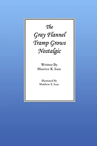 The Gray Flannel Tramp Grows Nostalgic