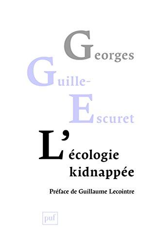L'écologie kidnappée par Georges Guille-Escuret