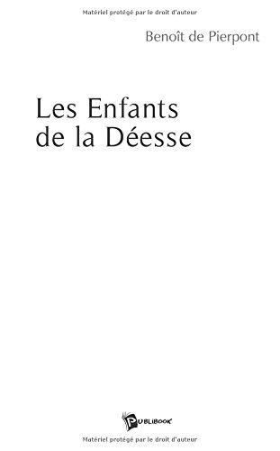 Les Enfants de la Deesse par Benoît de Pierpont