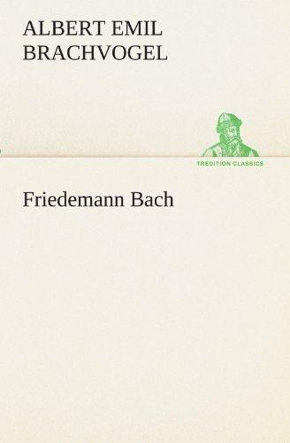 Friedemann Bach (TREDITION CLASSICS) by Albert Emil Brachvogel (2011-08-10)
