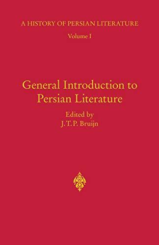General Introduction To Persian Literature (history Of Persian Literature Book 1) por J.t.p. Bruijn