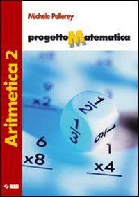 Progetto matematica. Aritmetica. Per la Scuola media. Con espansione online: 2
