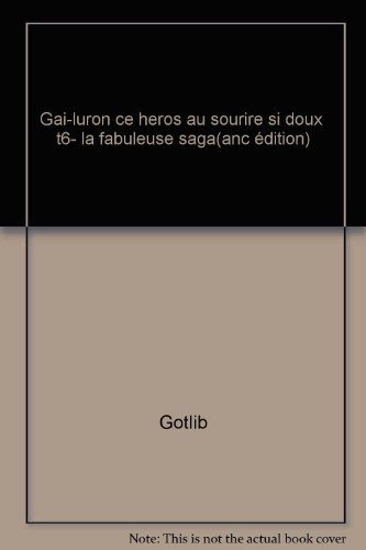 Gai-Luron, Tome 6 : Gai-Luron, ce héros au sourire si doux