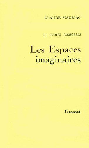Le temps immobile, Tome 2 : Les Espaces imaginaires