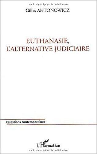 Euthanasie, l'alternative judiciaire par Gilles Antonowicz