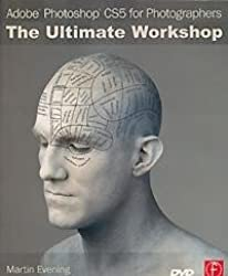 Adobe Photoshop CS5 for Photographers: The Ultimate Workshop (+ DVD-ROM)