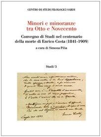 Minori e minoranze tra Otto e Novecento. Convegno di Studi nel centenario della morte di Enrico Costa (1841-1909)