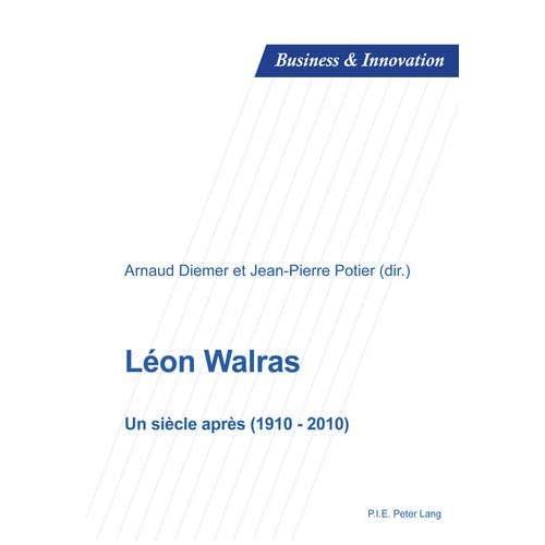 Léon Walras: Un siècle après (1910-2010)