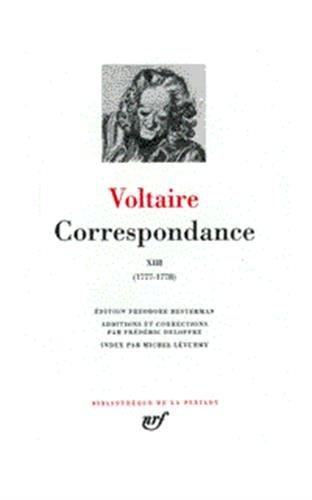 Voltaire : Correspondance, tome 13 : Juillet 1777 - Mai 1778 par Voltaire
