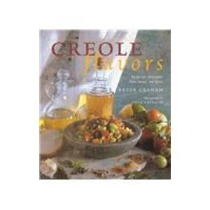 Creole Flavors: Recipes for Marinades, Rubs, Sauces, and Spices by Kevin Graham (1996) Hardcover