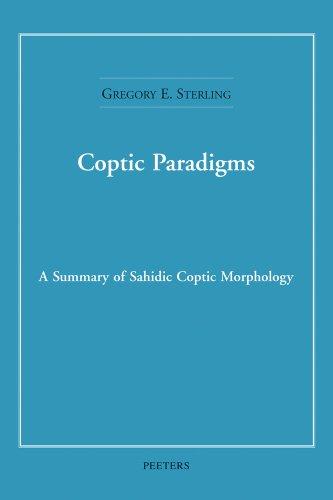 Coptic Paradigms: A Summary of Sahidic Coptic Morphology por Ge Sterling