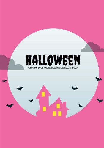 Halloween: Create Your Own Halloween Story Book, 100 Pages, Hot Pink (Halloween Gifts)