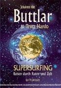 Supersurfing. Reisen durch Raum und Zeit - Ein Praxisbuch