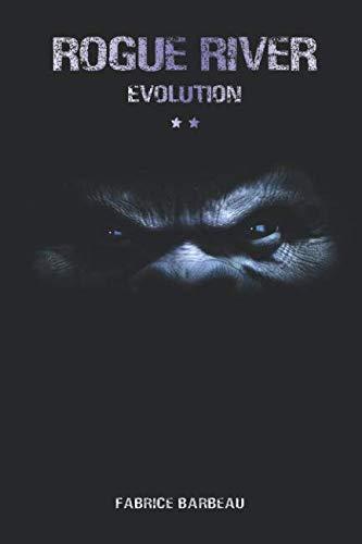 Rogue River: Evolution (Tome II) par Fabrice Barbeau