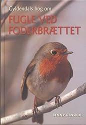 Gyldendals bog om fugle ved foderbrættet (in Danish)