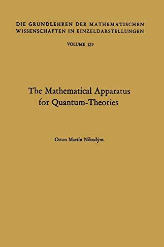 The Mathematical Apparatus for Quantum-Theories: Based on the Theory of Boolean Lattices (Grundlehren der mathematischen Wissenschaften, Band 129)