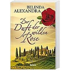 Der Duft der wilden Rose Alexandra Belinda