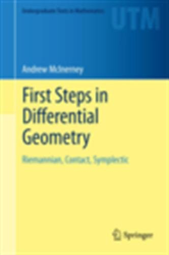 First Steps in Differential Geometry: Riemannian, Contact, Symplectic (Undergraduate Texts in Mathematics) por Andrew McInerney