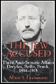 The Jew Accused: Three Anti-Semitic Affairs (Dreyfus, Beilis, Frank) 1894-1915 (0521403022) | Amazon price tracker / tracking, Amazon price history charts, Amazon price watches, Amazon price drop alerts