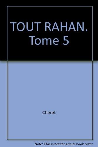 TOUT RAHAN. Tome 5