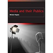 [Media and Their Publics] (By: Michael Higgins) [published: March, 2009]