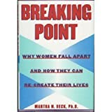 Breaking Point:: Why Women Fall Apart and How They Can Re-create Their Lives by Martha Beck (1997-08-05)