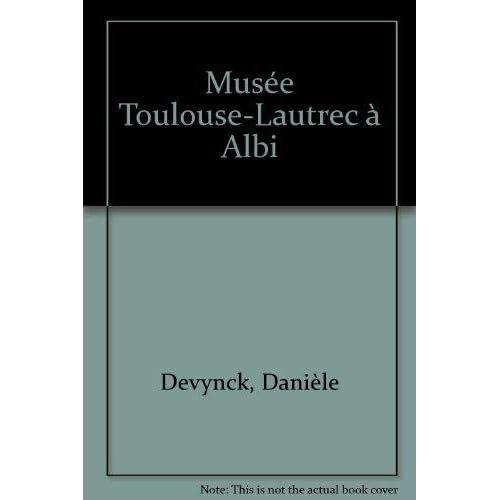 Album du musée Toulouse-Lautrec à Albi