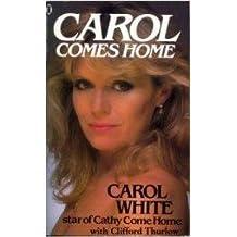 Carol Comes Home