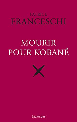 Mourir pour Kobané (Hors collection) (French Edition)