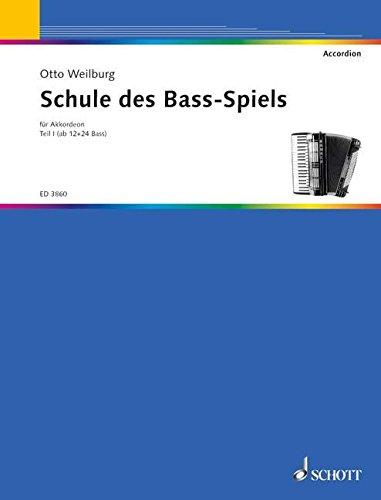 Schule des Bass-Spiels: Teil 1: ab 12 und 24 Bass. Band 1. Akkordeon.